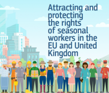 ATTRACTING AND PROTECTING THE RIGHTS OF SEASONAL WORKERS IN THE EU AND UNITED KINGDOM